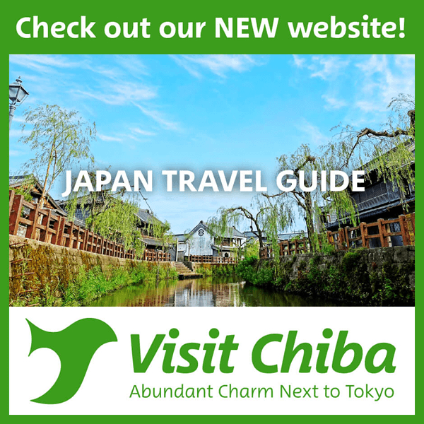 Check out our NEW website! JAPAN TRAVEL GUIDE Visit Chiba Abundant Charm Next to Tokyo